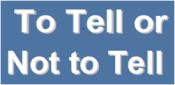 to tell or not to tell